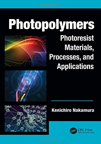 9781466517288: Photopolymers: Photoresist Materials, Processes, and Applications (Optics and Photonics)