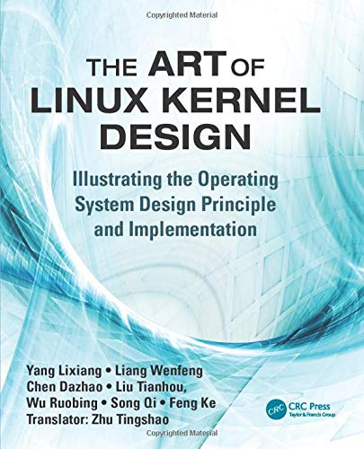 9781466518032: The Art of Linux Kernel Design: Illustrating the Operating System Design Principle and Implementation