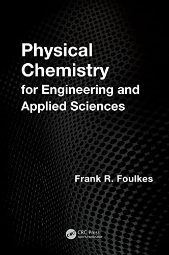 Physical Chemistry for Engineering and Applied Sciences: Foulkes, Frank R.