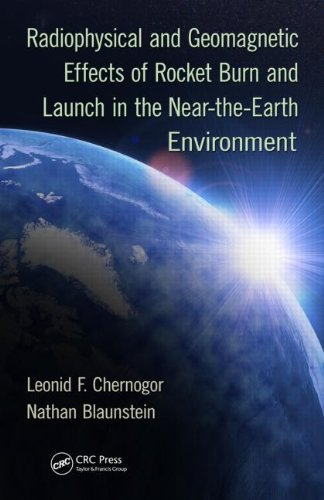 9781466551138: Radiophysical and Geomagnetic Effects of Rocket Burn and Launch in the Near-the-Earth Environment
