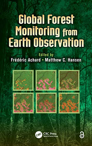 9781466552012: Global Forest Monitoring from Earth Observation (Earth Observation of Global Changes)