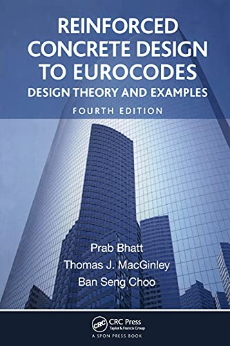 9781466552524: Reinforced Concrete Design to Eurocodes: Design Theory and Examples, Fourth Edition