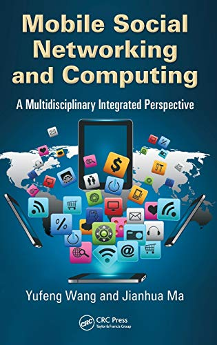Mobile Social Networking and Computing: A Multidisciplinary: Yufeng Wang and