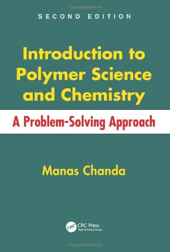 Introduction to Polymer Science and Chemistry: A Problem-Solving Approach (Hardback): Manas Chanda