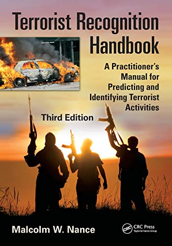9781466554573: Terrorist Recognition Handbook: A Practitioner's Manual for Predicting and Identifying Terrorist Activities, Third Edition