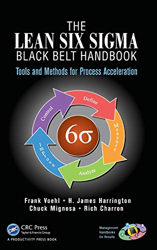 9781466554689: The Lean Six Sigma Black Belt Handbook: Tools and Methods for Process Acceleration (Management Handbooks for Results)