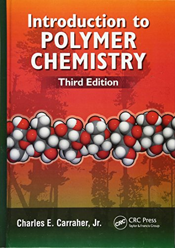Introduction to Polymer Chemistry, Third Edition: Carraher Jr., Charles