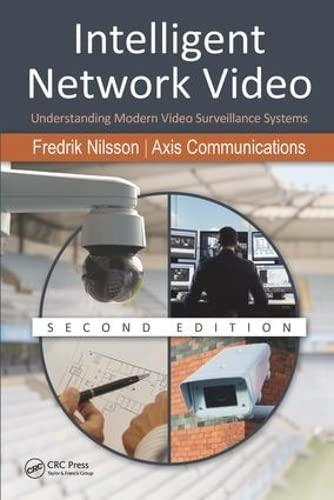 Intelligent Network Video: Understanding Modern Video Surveillance: Nilsson, Fredrik, Axis,