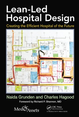 9781466555495: Lean-Led Hospital Design: Creating the Efficient Hospital of the Future
