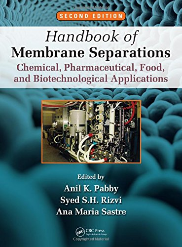 9781466555563: Handbook of Membrane Separations: Chemical, Pharmaceutical, Food, and Biotechnological Applications, Second Edition