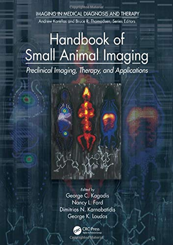 9781466555686: Handbook of Small Animal Imaging: Preclinical Imaging, Therapy, and Applications (Imaging in Medical Diagnosis and Therapy)
