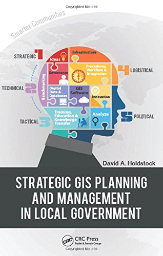 9781466556508: Strategic GIS Planning and Management in Local Government