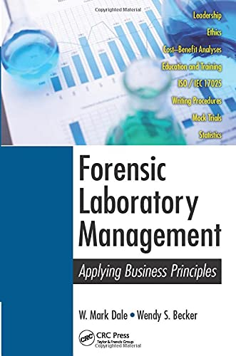 9781466556713: Forensic Laboratory Management: Applying Business Principles