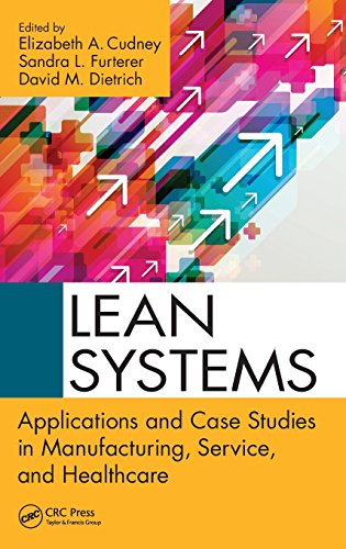 9781466556805: Lean Systems: Applications and Case Studies in Manufacturing, Service, and Healthcare