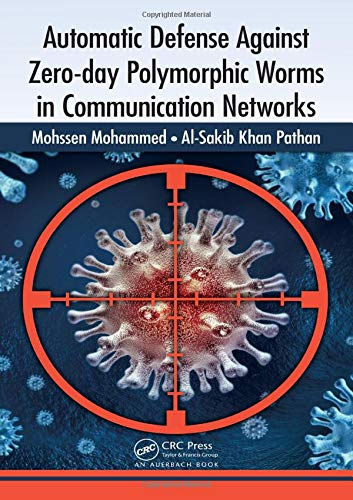 9781466557277: Automatic Defense Against Zero-day Polymorphic Worms in Communication Networks