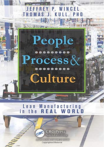 9781466557895: People, Process, and Culture: Lean Manufacturing in the Real World