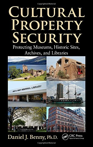 9781466558182: Cultural Property Security: Protecting Museums, Historic Sites, Archives, and Libraries