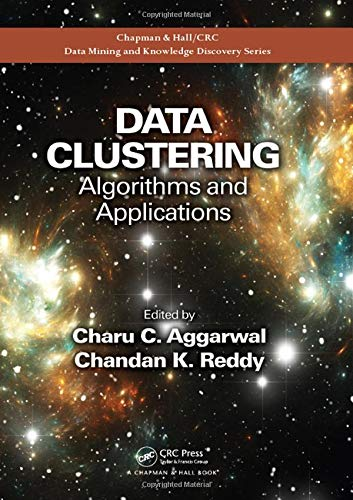 9781466558212: Data Clustering: Algorithms and Applications (Chapman & Hall/CRC Data Mining and Knowledge Discovery Series)