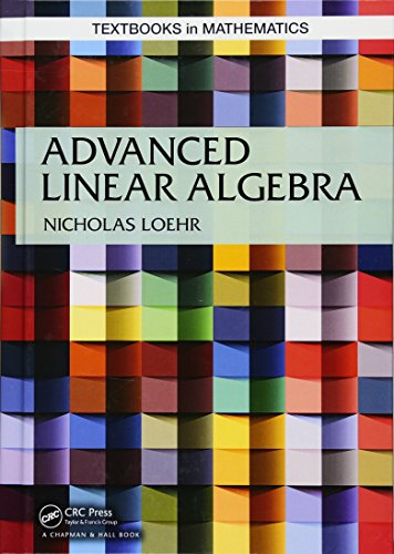 9781466559011: Advanced Linear Algebra (Textbooks in Mathematics)