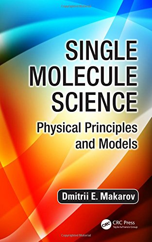 9781466559516: Single Molecule Science: Physical Principles and Models