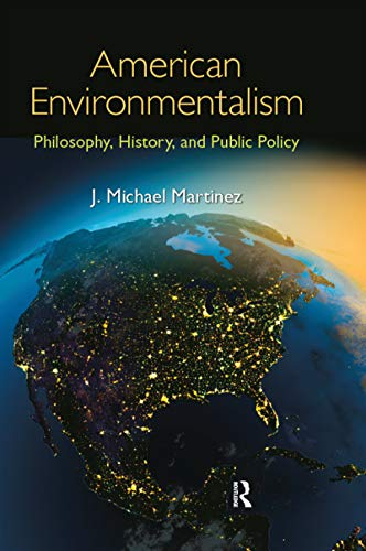 9781466559707: American Environmentalism: Philosophy, History, and Public Policy