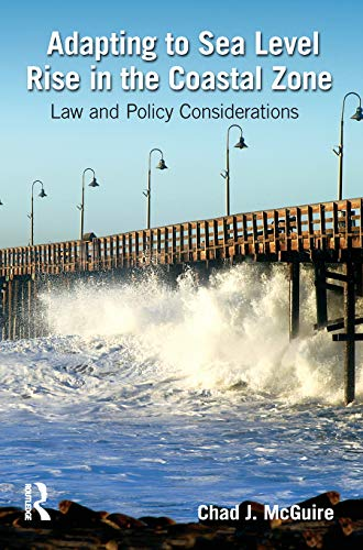 9781466559806: Adapting to Sea Level Rise in the Coastal Zone: Law and Policy Considerations