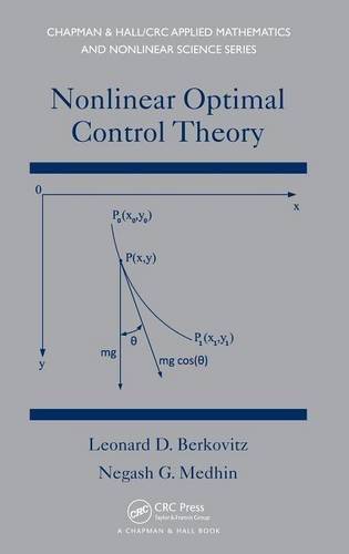 9781466560260: Nonlinear Optimal Control Theory (Chapman & Hall/CRC Applied Mathematics & Nonlinear Science)
