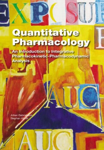 9781466560314: Quantitative Pharmacology: An Introduction to Integrative Pharmacokinetic-Pharmacodynamic Analysis