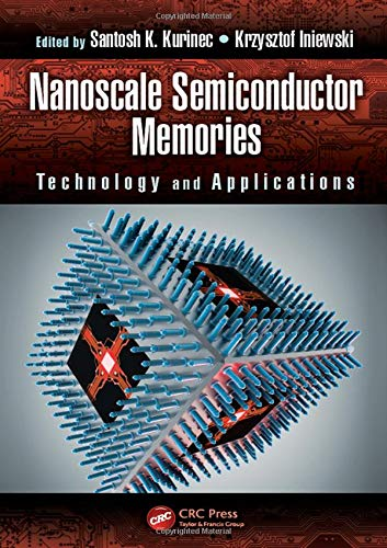 9781466560604: Nanoscale Semiconductor Memories: Technology and Applications (Devices, Circuits, and Systems)