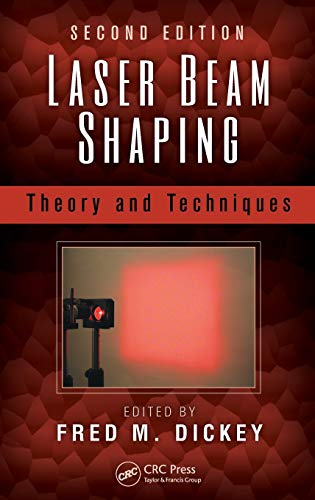 9781466561007: Laser Beam Shaping: Theory and Techniques, Second Edition