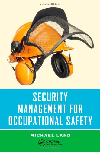 Security Management for Occupational Safety (Occupational Safety & Health Guide Series): Land, ...