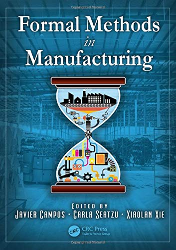 9781466561557: Formal Methods in Manufacturing (Industrial Information Technology)