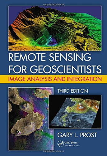 9781466561748: Remote Sensing for Geoscientists: Image Analysis and Integration, Third Edition