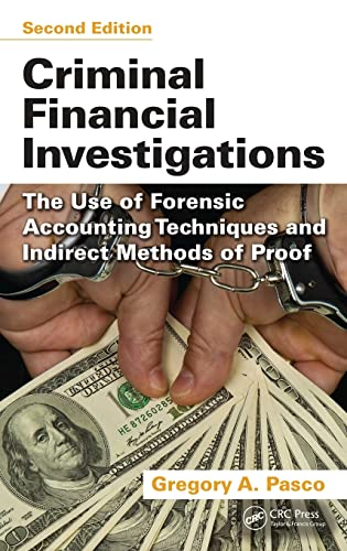 9781466562622: Criminal Financial Investigations: The Use of Forensic Accounting Techniques and Indirect Methods of Proof, Second Edition