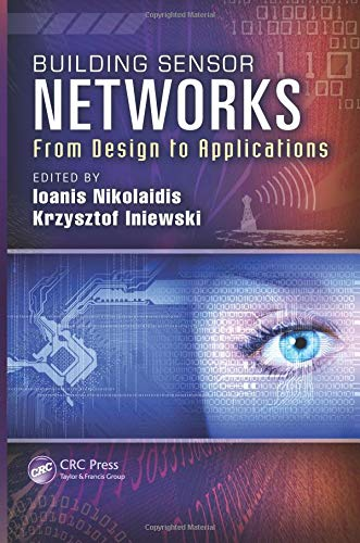 9781466562721: Building Sensor Networks: From Design to Applications (Devices, Circuits, and Systems)