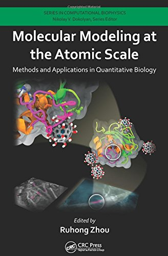 9781466562950: Molecular Modeling at the Atomic Scale: Methods and Applications in Quantitative Biology (Series in Computational Biophysics)