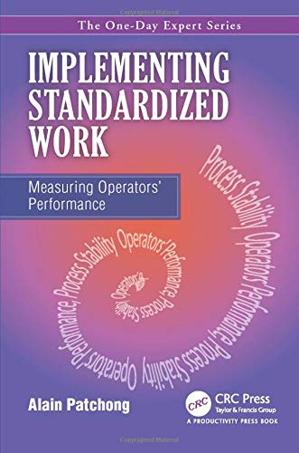 9781466563285: Implementing Standardized Work: Measuring Operators' Performance (One-Day Expert)
