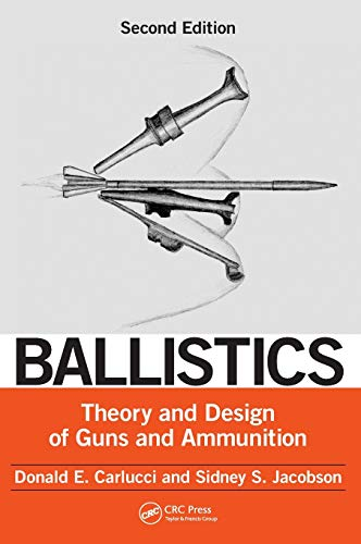 9781466564374: Ballistics: Theory and Design of Guns and Ammunition, Second Edition