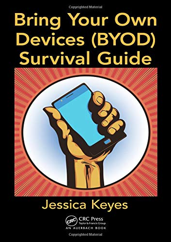 9781466565036: Bring Your Own Devices (BYOD) Survival Guide