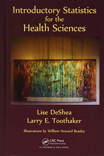 Introductory Statistics for the Health Sciences (1466565330) by Lise DeShea; Larry E. Toothaker