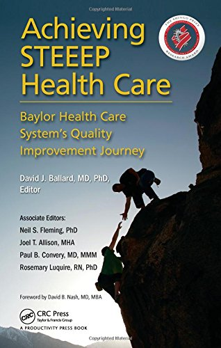 9781466565371: Achieving STEEEP Health Care: Baylor Health Care System's Quality Improvement Journey