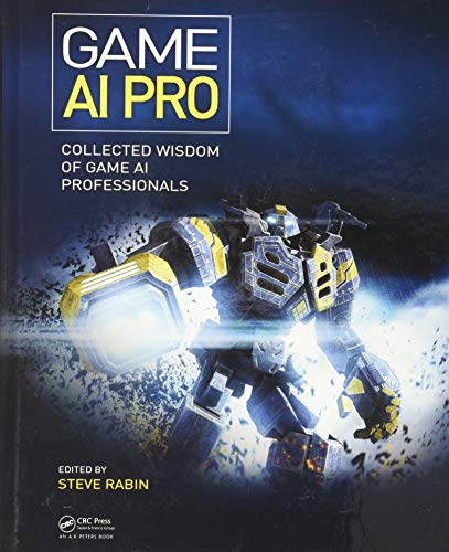 9781466565968: Game AI Pro: Collected Wisdom of Game AI Professionals