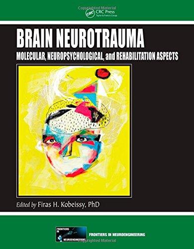 Brain Neurotrauma: Molecular, Neuropsychological and Rehabilitation Aspects: Kobeissy, Firas H. (...