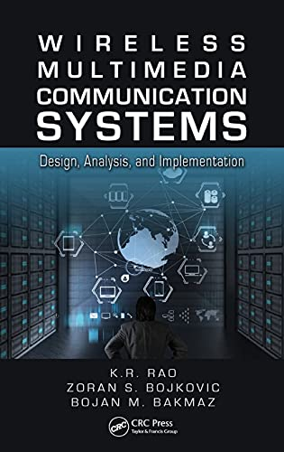 9781466566002: Wireless Multimedia Communication Systems: Design, Analysis, and Implementation