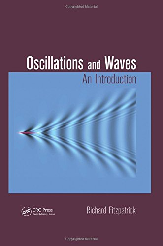 Oscillations and Waves: An Introduction: Fitzpatrick, Richard