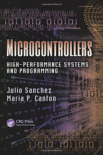Microcontrollers: High-Performance Systems and Programming (9781466566651) by Julio Sanchez; Maria P. Canton