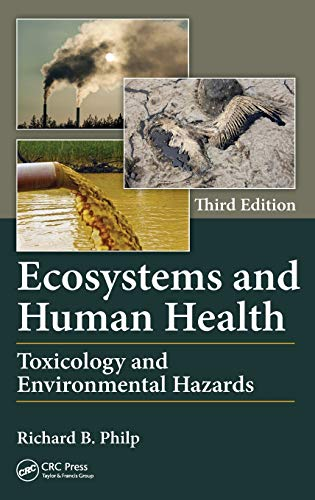 9781466567214: Ecosystems and Human Health: Toxicology and Environmental Hazards, Third Edition