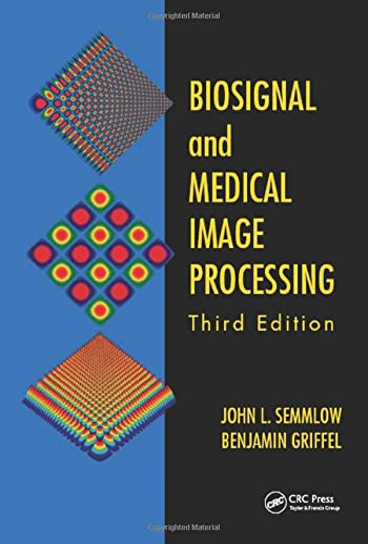 Biosignal and Medical Image Processing (Hardback): John L. Semmlow,