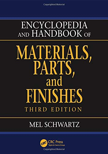 9781466567474: Encyclopedia and Handbook of Materials, Parts and Finishes, Third Edition
