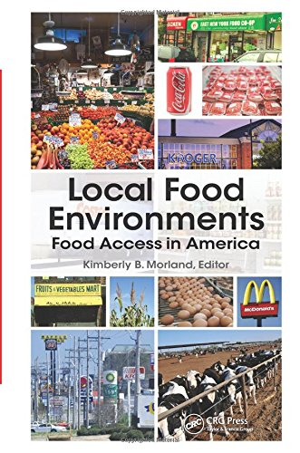 9781466567788: Local Food Environments: Food Access in America